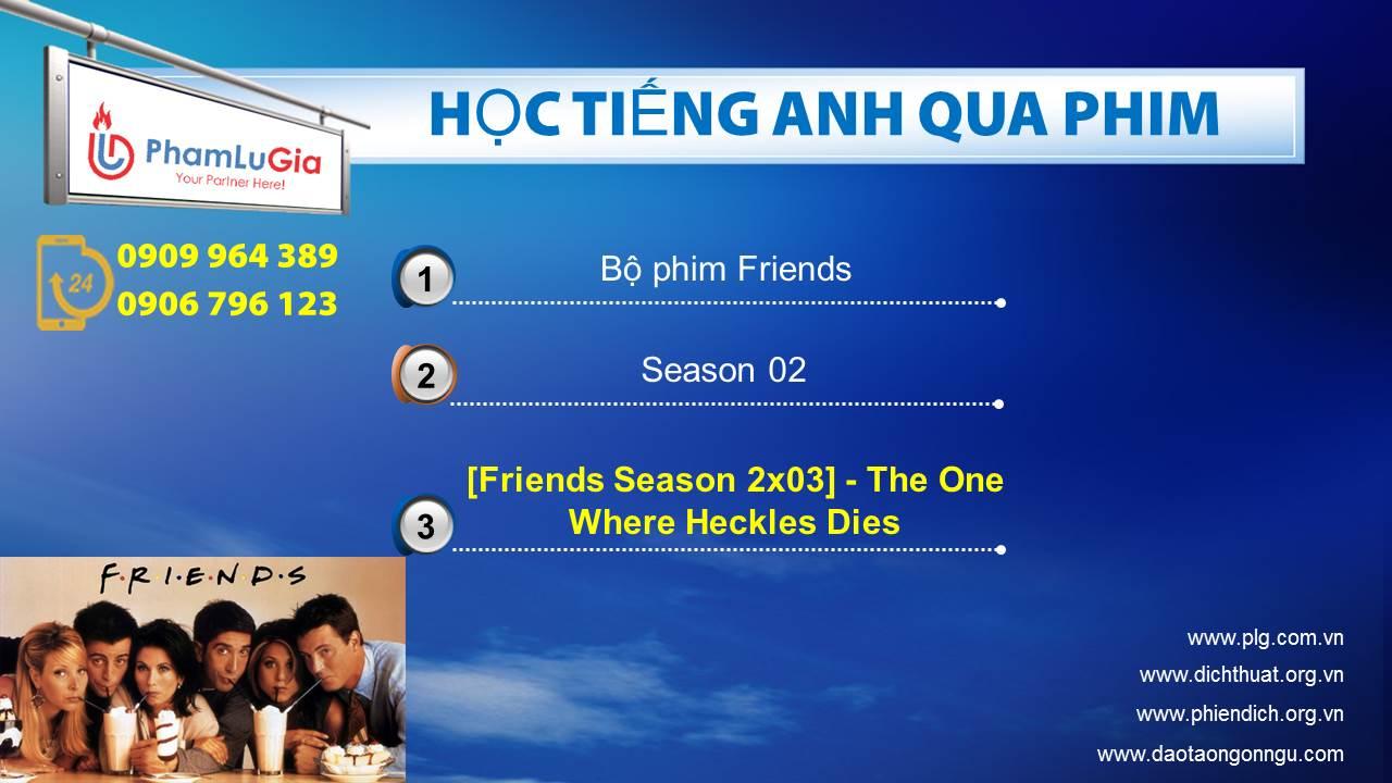 [Friends Season 2x03] - The One Where Heckles Dies